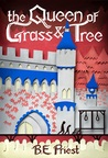 The Queen of Grass and Tree (Southwind Knights, #2)