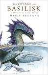 The Voyage of the Basilisk (The Memoirs of Lady Trent #3)