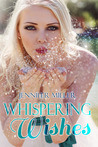 Whispering Wishes by Jennifer    Miller