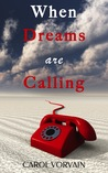 When Dreams are Calling by Carol Vorvain