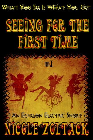Seeing for the First Time by Nicole Zoltack