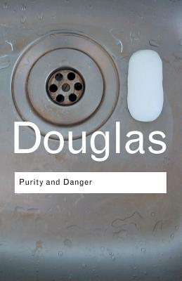 Purity and Danger by Mary Douglas