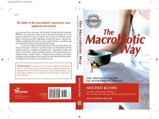 The Macrobiotic Way by Michio Kushi