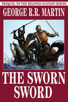 The Sworn Sword by George R.R. Martin