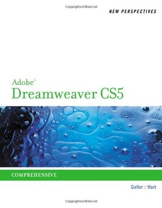 New Perspectives on Adobe Dreamweaver Cs5, Comprehensive by Kelly Hart