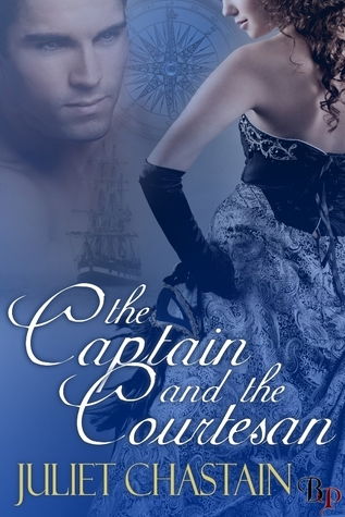 The Captain and the Courtesan by Juliet Chastain