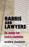 Rabbis and Lawyers: The Journey from Torah to Constitution (Legal History & Biography Series)