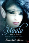 Steele Your Soul by Decadent Kane