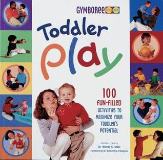 Toddler Play by Wendy S. Masi