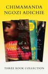 Half of a Yellow Sun / Americanah / Purple Hibiscus