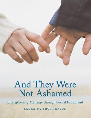 And They Were Not Ashamed by Laura M. Brotherson