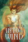 Into the Wind by Shira Anthony
