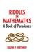 Riddles in Mathematics: A Book of Paradoxes