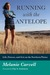 Running with the Antelope: Life, Fitness, and Grit on the Northern Plains