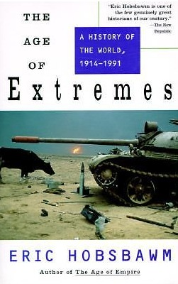 The Age of Extremes by Eric Hobsbawm
