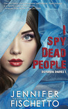 I Spy Dead People (Disturbia Diaries, #1)