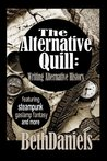 THE ALTERNATIVE QUILL: WRITING ALTERNATIVE HISTORY