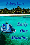 Early One Morning by Aubree Lane