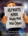 Help Wanted: Human: Works Well With Others
