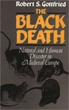 The Black Death: Natural and Human Disater in Medieval Europe