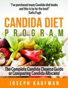 Candida Diet Cleanse Program: The Complete Candida Cure Guide for Conquering Candida Albicans!