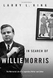 In Search of Willie Morris by Larry L. King