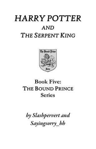 Harry Potter and the Serpent King (The Bound Prince, #5)