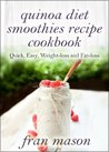 quinoa diet smoothie recipes: Quick, Easy, Weight-loss and Fat-loss