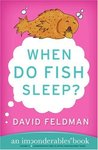 When Do Fish Sleep? : An Imponderables' Book
