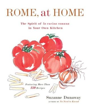 Rome, At Home : The Spirit of La Cucina Romana in Your Own Kitchen