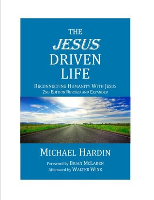 The Jesus Driven Life by Michael Hardin