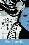 The Big Wide Calm by Rich Marcello