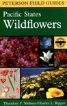 A Field Guide to Pacific States Wildflowers by Theodore F. Niehaus
