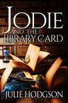 Jodie and the Library Card by Julie Hodgson