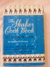 The Shaker Cookbook (Not By Bread Alone)