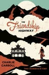 The Friendship Highway: Two Journeys in Tibet