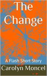 The Change - A Short Story