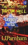 The Last Rider from Hell (Cassidy Yates, #2)