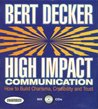 High Impact Communications: How to Build Charisma, Credibility, and Trust