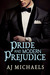 Pride and Modern Prejudice by A.J. Michaels