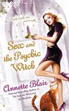 Sex and the Psychic Witch (Triplet Witch Trilogy, #1)