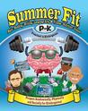 Summer Fit, Preschool to Kindergarten: Exercises for the Brain and Body While Away from School