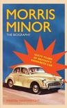 Morris Minor: The Biography   60 Years Of Britain's Favourite Car