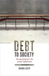 Debt to Society: Accounting for Life under Capitalism