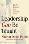 Leadership Can Be Taught: A Bold Approach for a Complex World