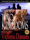 A Tale of Two Kingdoms by Victoria Danann