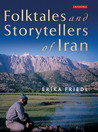 The Folktales and Storytellers of Iran: Culture, Ethos and Identity