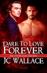 Dare to Love Forever (New Vampire Justice #1)