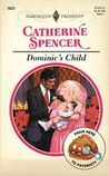 Dominic's Child by Catherine Spencer