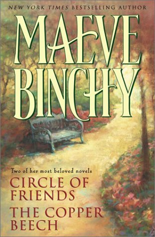 Maeve Binchy: Circle of Friends / The Copper Beech (Two Complete Novels)